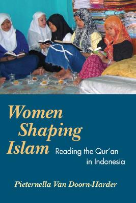 Women Shaping Islam By Doorn-Harder, Pieternella Van