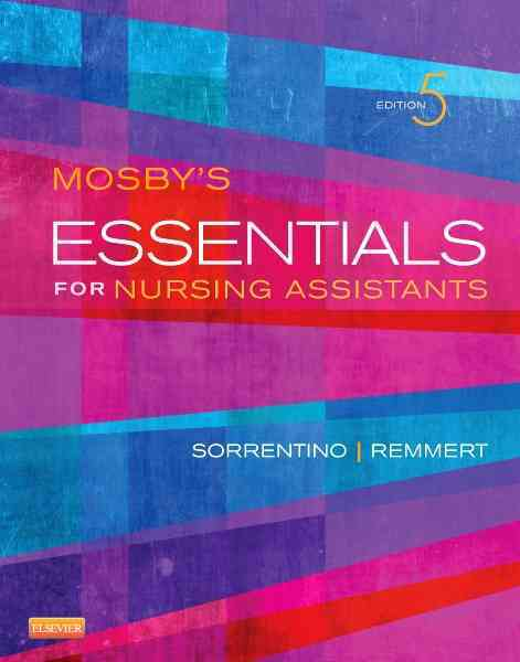 Mosby's Essentials for Nursing Assistants By Sorrentino, Sheila A./ Remmert, Leighann