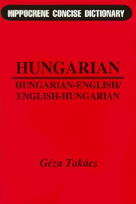 Hungarian-English/English-Hungarian Concise Dictionary By Takacs, Geza